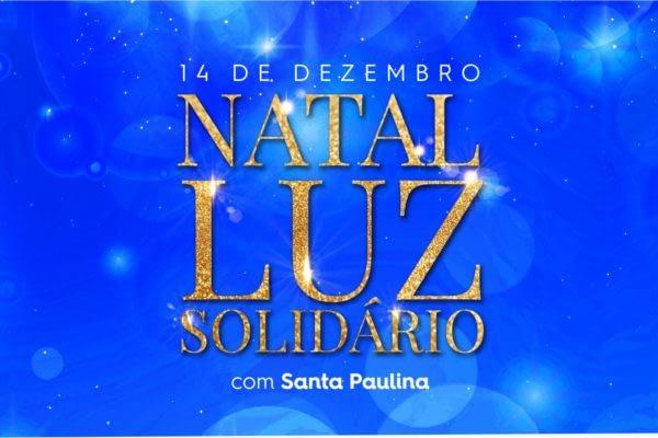Natal Luz Solidário com Santa Paulina